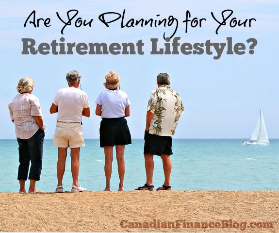 Are You Planning for Your Retirement Lifestyle? - http://canadianfinanceblog.com/planning-for-your-retirement-lifestyle/