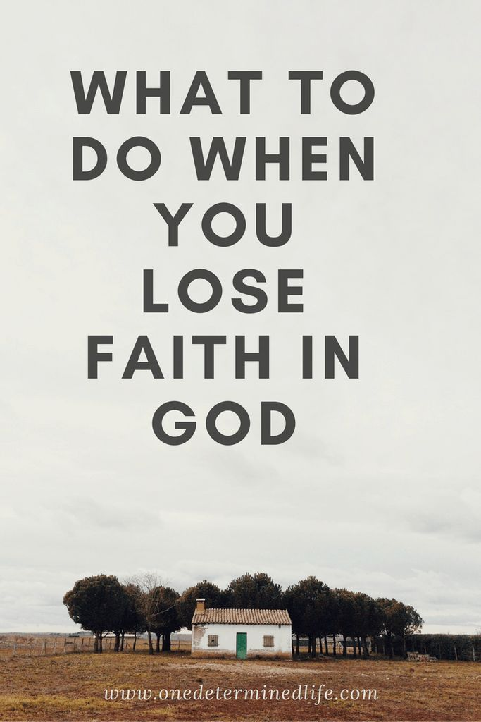 What to do when you lose faith in God - Christian living, struggling with faith, hard questions