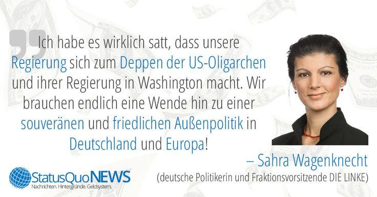 """Sahra Wagenknecht: """"Regierung macht sich zum Deppen der US-Oligarchen"""" - http://www.statusquo-news.de/sahra-wagenknecht-regierung-macht-sich-zum-deppen-der-us-oligarchen/"""