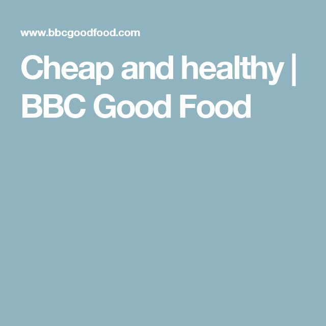 Cheap and healthy | BBC Good Food