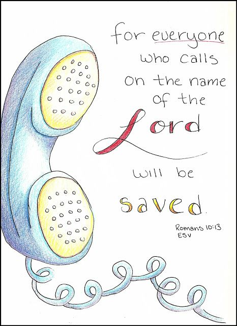 """Doodle Through The Bible: A free coloring page is available at the website :) Romans 10:13, """"For everyone who calls on the name ..."""