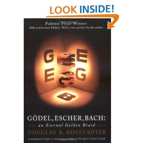 Gödel, Escher, Bach: An Eternal Golden Braid: Douglas R. Hofstadter: