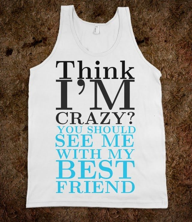 Think I'm Crazy tank top tee t shirt - funnyt - Skreened T-shirts, Organic Shirts, Hoodies, Kids Tees, Baby One-Pieces and Tote Bags Custom T-Shirts, Organic Shirts, Hoodies, Novelty Gifts, Kids Apparel, Baby One-Pieces | Skreened - Ethical Custom Apparel