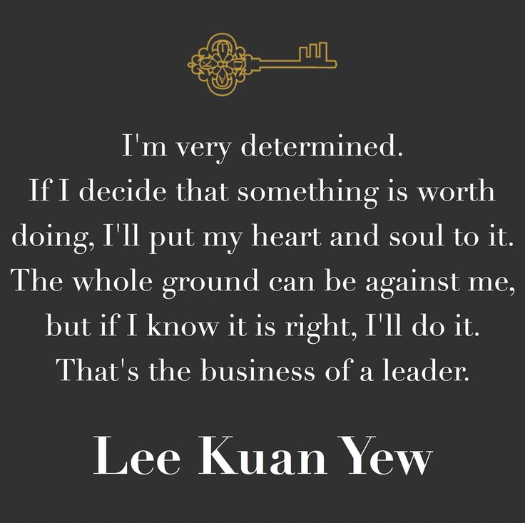 Determination quotes by Former Prime Minister of Singapore, Lee Kuan Yew