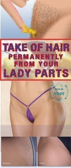 AMAZING TIP TAKE A LOOK AT HOW TO PERMANENTLY TAKE OFF HAIR FROM YOUR LADY PARTS IN AN ALL NATURAL WAY JUST BY APPLYING THIS HOMEMADE