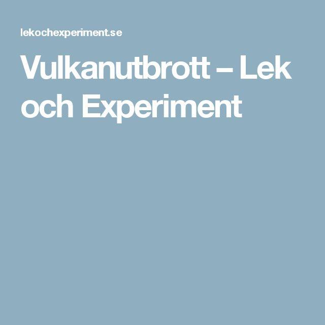 Vulkanutbrott – Lek och Experiment