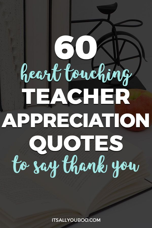 60 Teacher Appreciation Quotes To Say Thank You In 2020 Teacher Appreciation Quotes Appreciation Quotes Inspirational Thank You Quotes