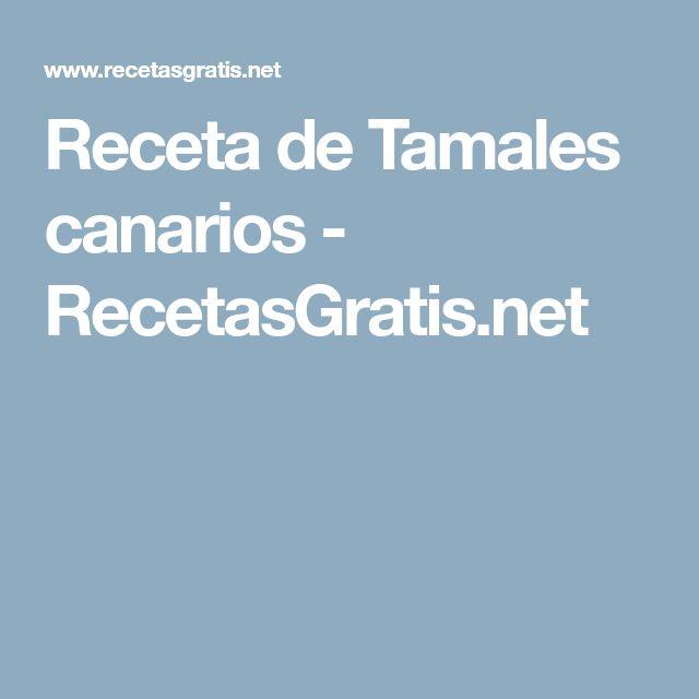 Receta de Tamales canarios - RecetasGratis.net