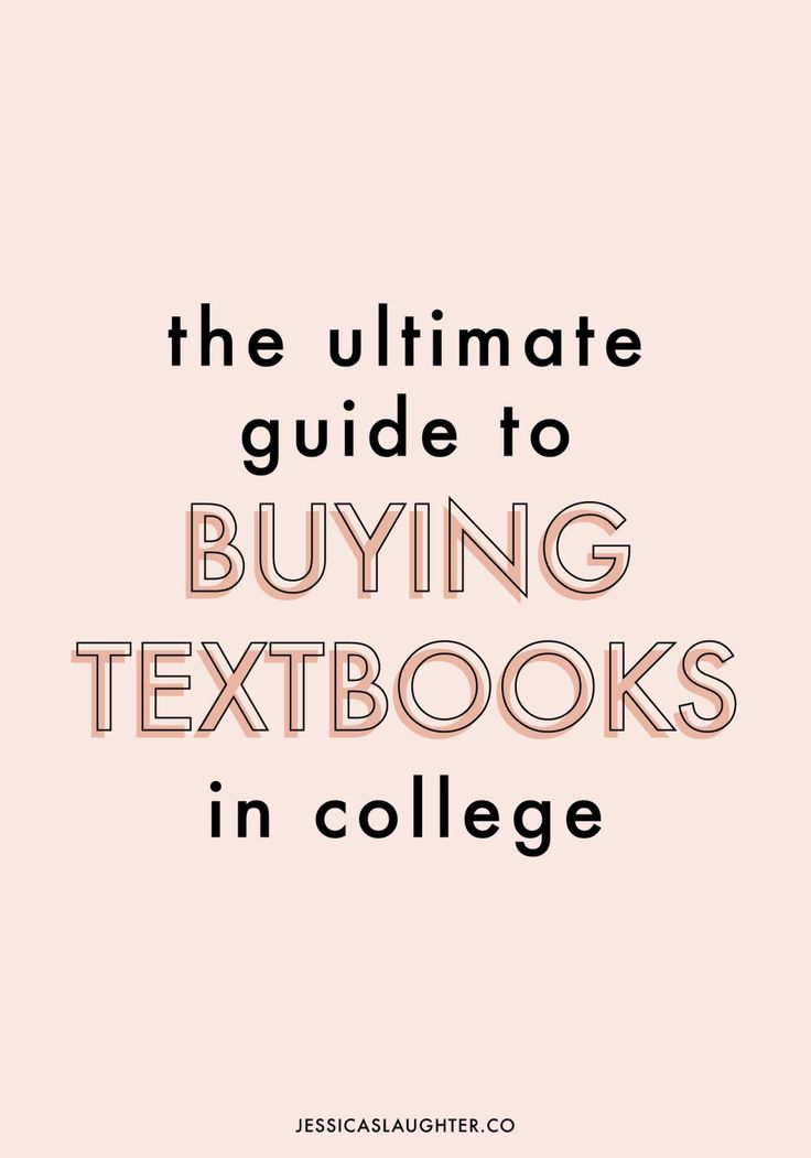 The Ultimate Guide To Buying, Renting, And Selling Textbooks In College | Jessica Slaughter