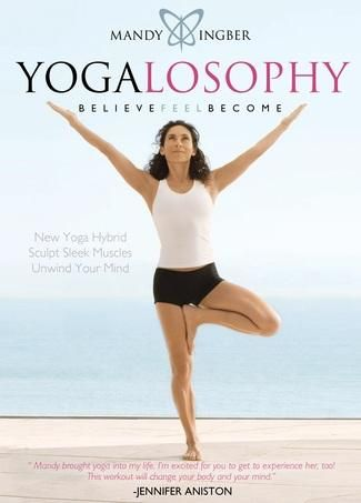 Mandy Ingber's Yogalosophy Workout DVD  Level: Intermediate Forget enlightenment! The point of Mandy Ingber's DVD is to get in shape-and have some yuks doing it. One 30-minute segment of the DVD fuses yoga moves with calisthenics techniques, such as pulsing in a lunge pose. A second 55-minute portion adds a more conventional vinyasa to the fusion moves.