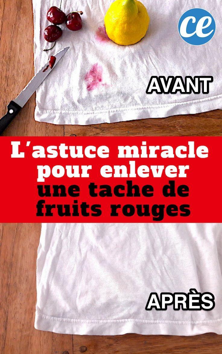 Taches De Fruits Rouges L Astuce Testee Et Approuvee Pour Les Faire Disparaitre Sans Frotter Fruits Rouges Tache Et Astuces