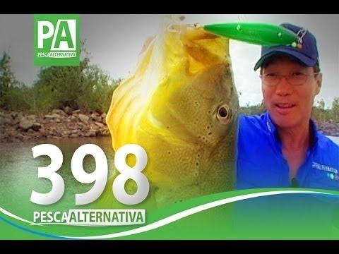 Programa Pesca Alternativa - PGM 398 - Nelson Nakamura Tucunaré no Rio X...