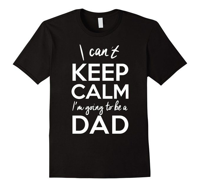 I Can't Keep Calm, I'm Going to be a Dad Shirt, New Father Daddy