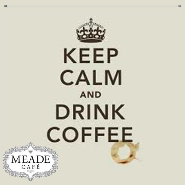 Keep Calm and have coffee at Meade Cafe George, try also our scrumptious baked treats and cakes from our bakery. #meadecafe #bakery #coffee