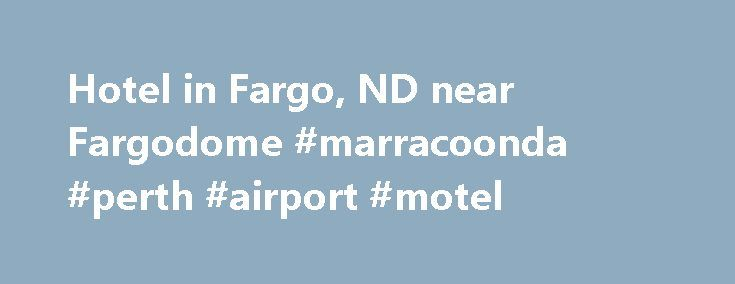 Hotel in Fargo, ND near Fargodome #marracoonda #perth #airport #motel http://hotel.remmont.com/hotel-in-fargo-nd-near-fargodome-marracoonda-perth-airport-motel/  #motels in fargo nd # Radisson Hotel Fargo Stunning city views at our hotel near the Fargodome Offering beautiful rooms in downtown Fargo, the Radisson Hotel Fargo is an ideal place to stay for events and business conferences. The Fargo Civic Center is across the street, and the Fargodome is less than three miles away. […]
