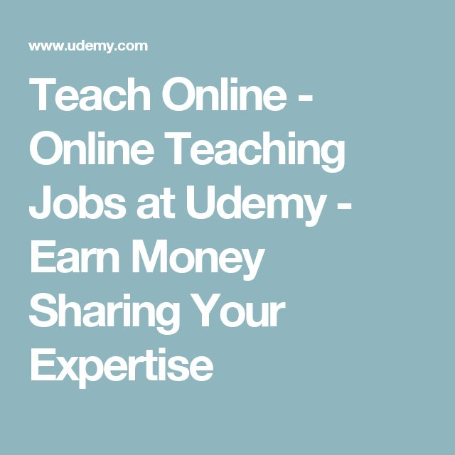Teach Online - Online Teaching Jobs at Udemy - Earn Money Sharing Your Expertise