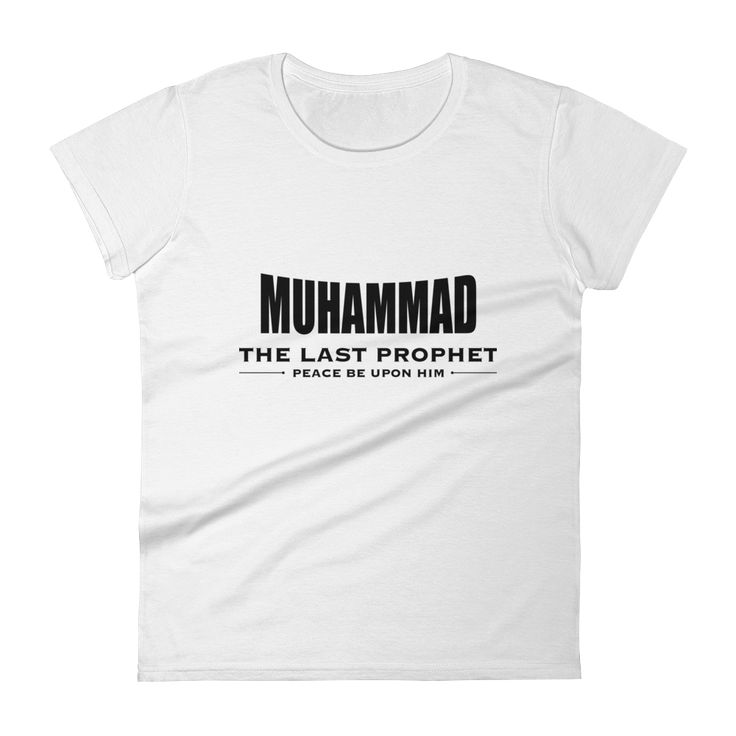 Get this new t-shirt Muhammad The Last...  http://www.zakatees.com/products/muhammad-the-last-prophet-womens-short-sleeve-t-shirt?utm_campaign=social_autopilot&utm_source=pin&utm_medium=pin