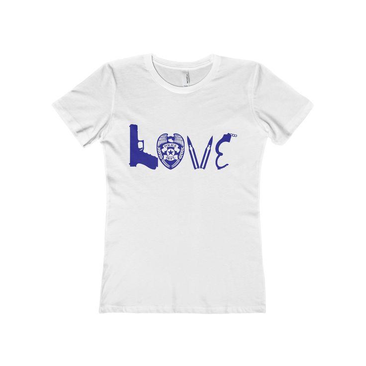 Police Love - Women's The Boyfriend Tee  #tees #customize #shirts
