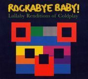 Rockabye Baby! Lullaby Renditions of Coldplay [CD], 9604