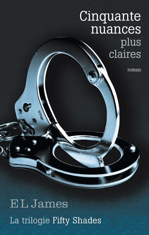 Cinquante nuances plus claires  La trilogie Fifty shades, tome 3  E.L. James - 598 pages de plaisirs