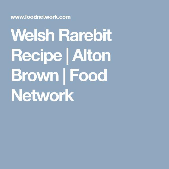 Welsh Rarebit Recipe   Alton Brown   Food Network
