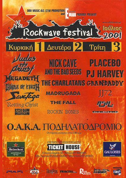HISTORY | Rockwave Festival2001  Το φεστιβάλ διεξήχθη στο ( ΒΟΗΘΗΤΙΚΟ ΓΗΠΕΔΟ Ο.Α.Κ.Α.).  ΟΚ 3-7-2001 Η δεύτερη μέρα του φεστιβάλ ακυρώθηκε από τις ελληνικές αρχές, για λόγους ασφαλείας!