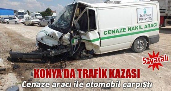 Konya'da cenaze aracı ile otomobil çarpıştı: 5 yaralı