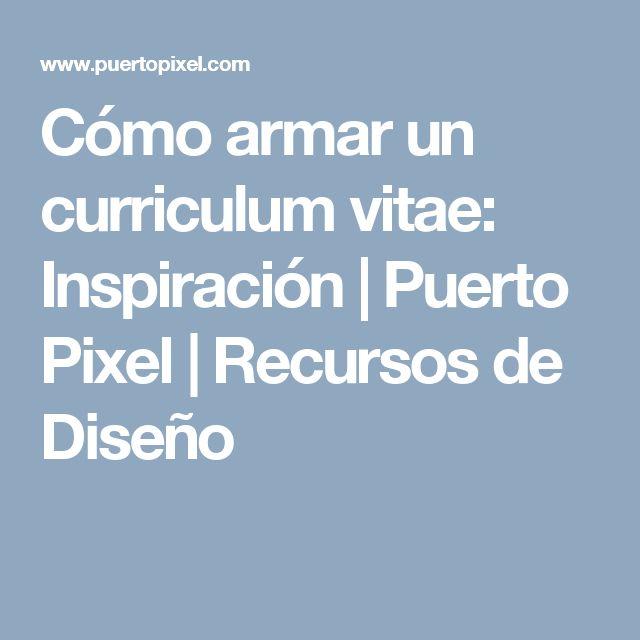 Cómo armar un curriculum vitae: Inspiración | Puerto Pixel | Recursos de Diseño