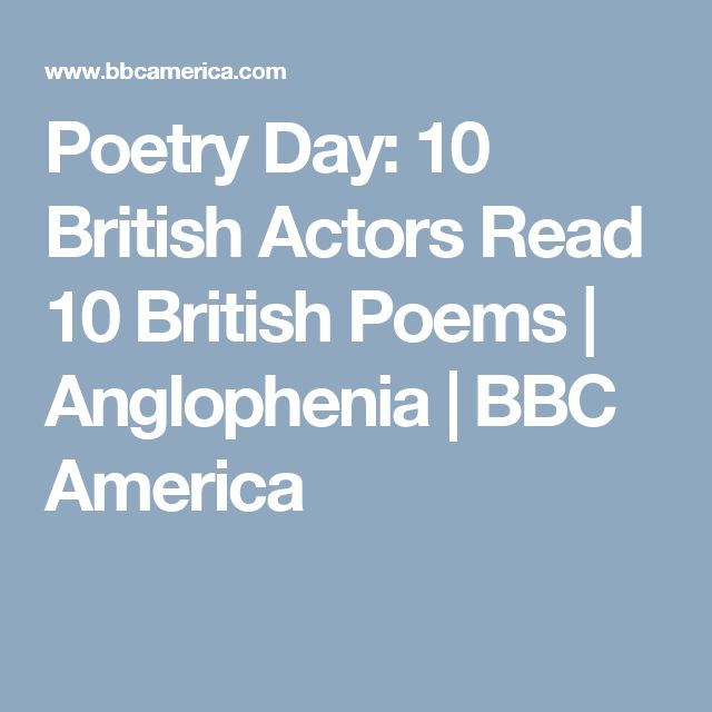 Poetry Day: 10 British Actors Read 10 British Poems | Anglophenia | BBC America