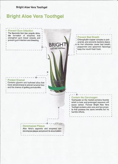 Forever Bright Toothgel One of my favourite products, that the whole family uses. This gentle, non-fluoride formula contains aloe vera and bee propolis to help to strengthen and protect teeth and gums whilst fighting plaque. With no bleaching agents, children and adults will love it!
