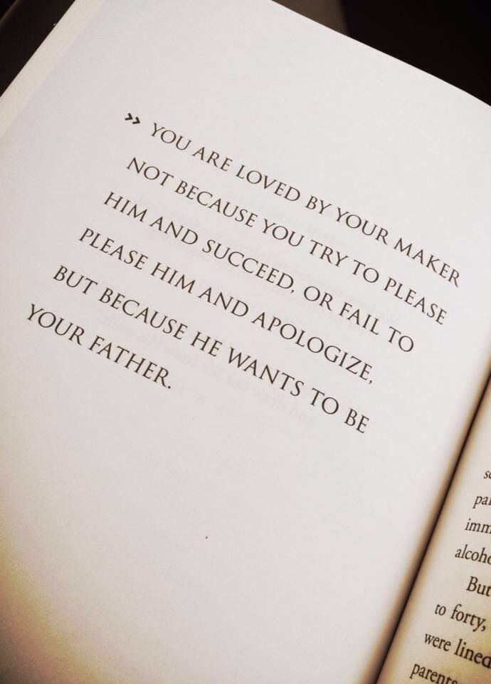 You are loved because God wants to be your Father