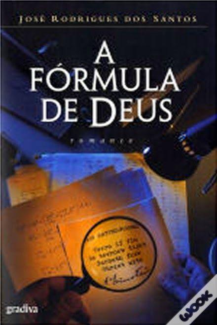 .   Dos Meus Livros: A Fórmula de Deus - José Rodrigues dos Santos
