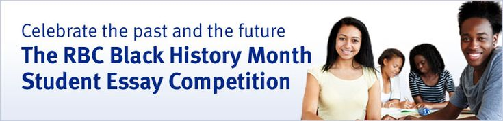 Calling for entries! The RBC® Black History Month Student Essay Competition for Canadian students. Deadline Dec. 16