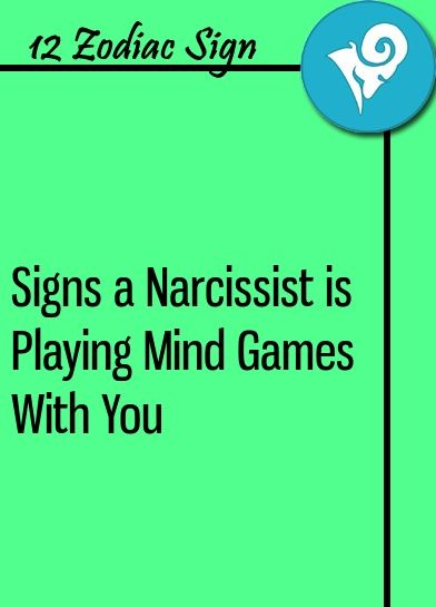 Signs a Narcissist is Playing Mind Games With You | Horoscope