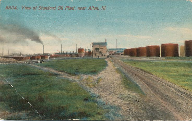 Alton IL * Standard Oil Plant View ca. 1908 * Madison Co. | Collectibles, Postcards, US States, Cities & Towns | eBay!