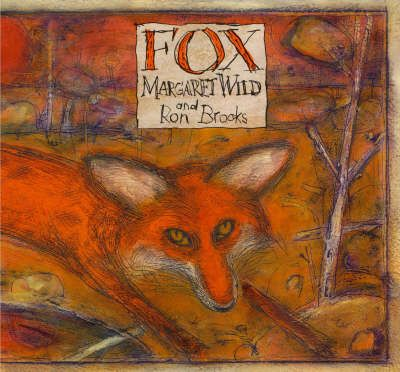 Fox book by Margaret Wild Discover the archetypal drama about friendship,loyalty,risk and betrayal between a dog,magpie and fox. Allen and Unwin,2000