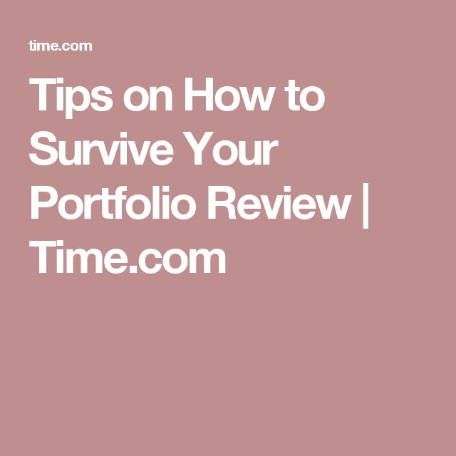 Tips on How to Survive Your Portfolio Review | Time.com