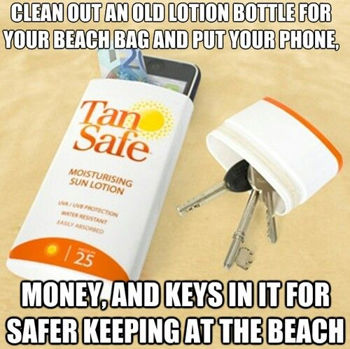 Store keys, phone, etc in empty sunscreen bottle at beach