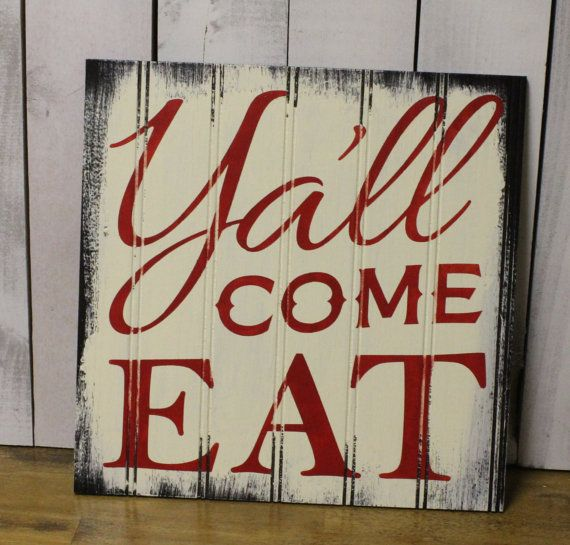 Y'all come Eat/Kitchen Sign/ Sign/Kitchen Sign/Gift Sign/Wood Sign/Rustic Style/Handpainted