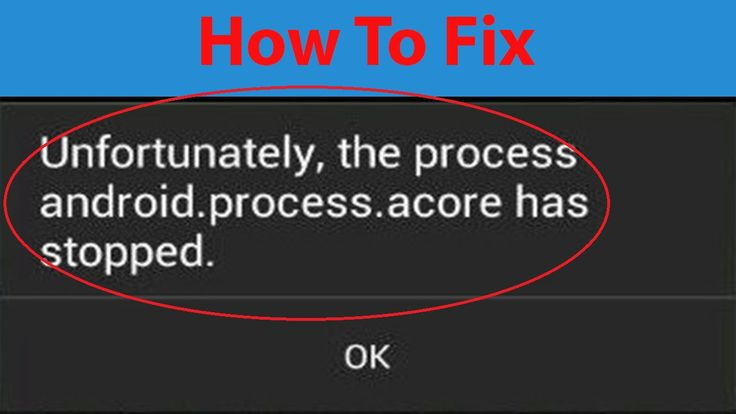 "How To Fix ""android.process.acore"" has stopped working Error On Android ?"