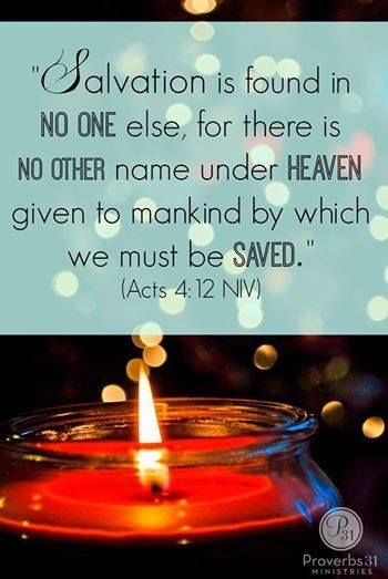 <3 <3 Acts 4:12  New International Version (NIV)   12 Salvation is found in no one else, for there is no other name under heaven given to mankind by which we must be saved.""