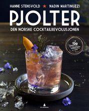 Pjolter den norske cocktailrevolusjonen Hanne Stensvold, Nadine Martinuzzi  #gyldendal