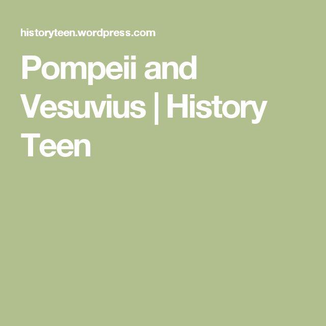 Pompeii and Vesuvius   History Teen