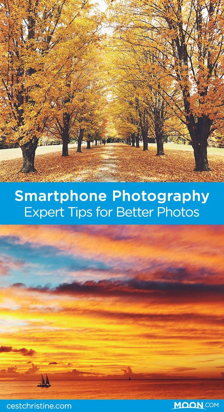 Expert Tips For Better Phone Photography Travel Photography Phone Photography How To Take Photos