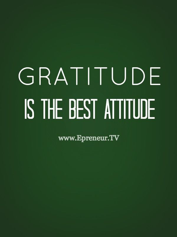 Gratitude is the best attitude #quote #gratitude www.Epreneur.TV