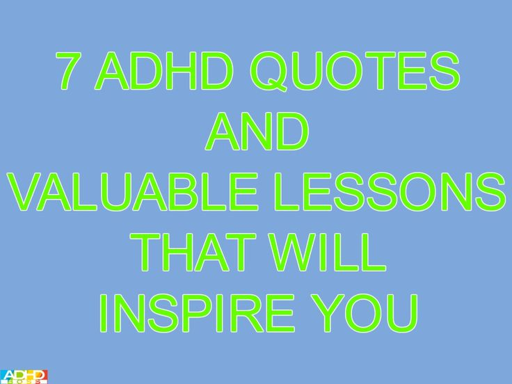 These 7 ADHD quotes come directly from successful people with ADHD. It's time to feel inspired, learn valuable lessons, & improve your life with ADHD.