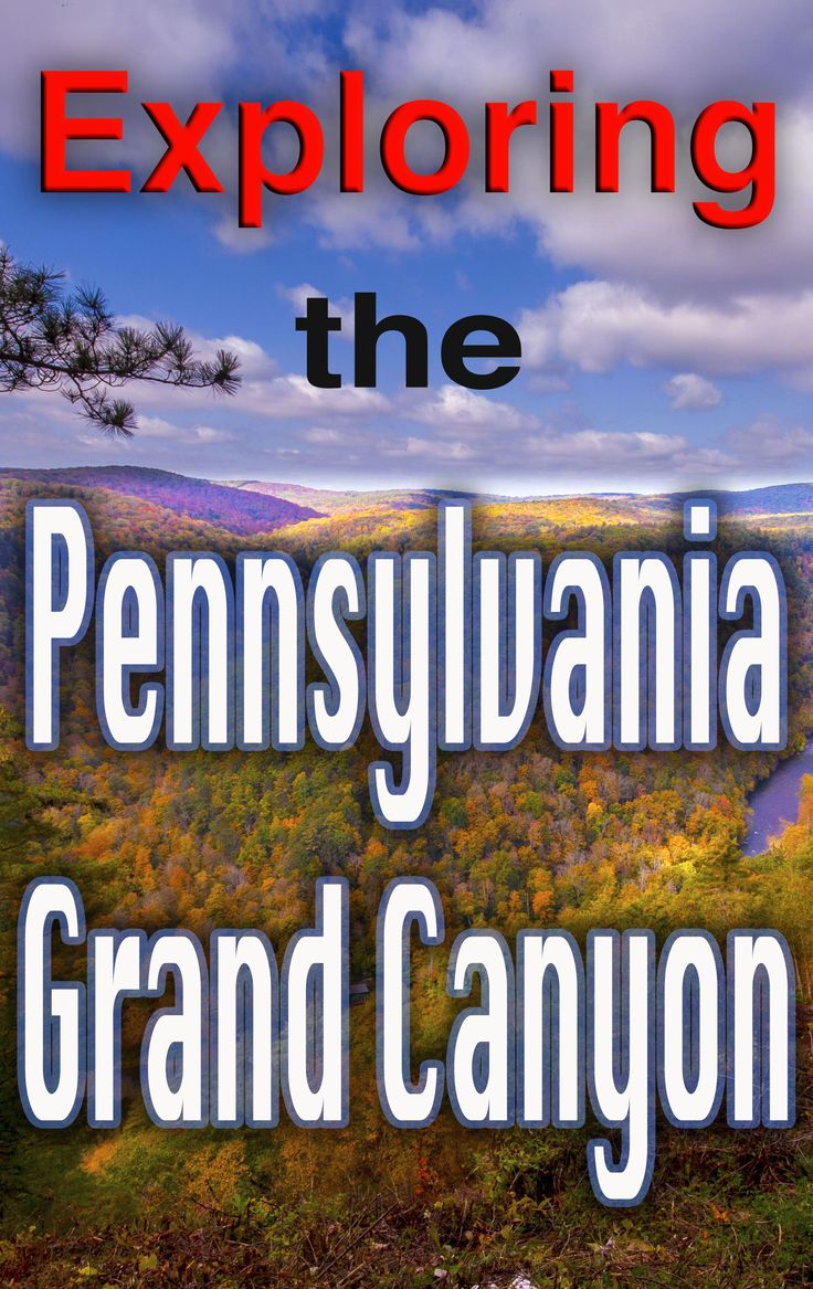 The Pennsylvania Grand Canyon is home to beautiful views, scenic waterfalls, and outdoor adventure. http://uncoveringpa.com/pennsylvania-grand-canyon-state-parks