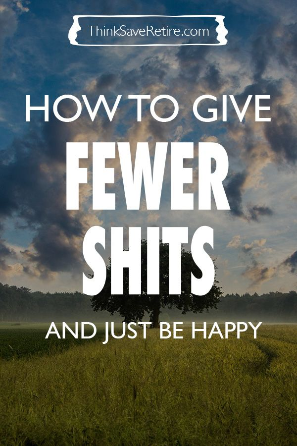 Want to be happy? Who doesn't? I know I do! Apparently the way to do that is to give less shits. I certainly stress over way to many things. I need to work on giving less shits on the things that aren't important so I can focus on the things that are. Love this article!