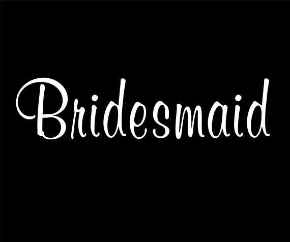 Bridesmaid t-shirt for Bride's girls.   Shirts for Bridal Party, Wedding Participants, Bachelorette Party, Rehearsal Dinner.