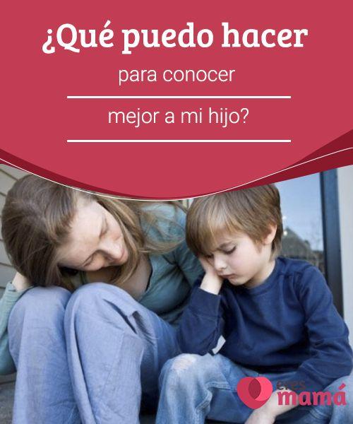 """¿Qué puedo hacer para #conocer mejor a mi hijo?   Poder decir: """"yo conozco bien a mi #hijo"""" no significa que de hecho sea así, aunque probablemente como #padres tengamos más #oportunidad de conocerlos"""